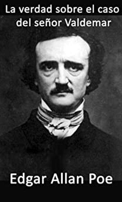 Libro La verdad sobre el caso del señor Valdemar Allan Poe