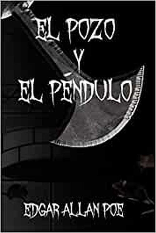 LIbro El péndulo y el pozo Allan Poe