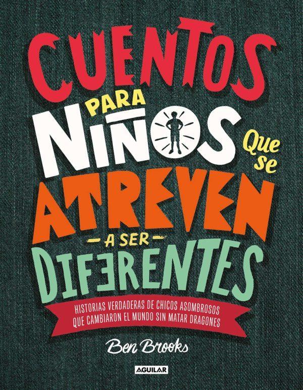 Mejores libros para jovenes Cuentos para niños que se atreven a ser diferentes