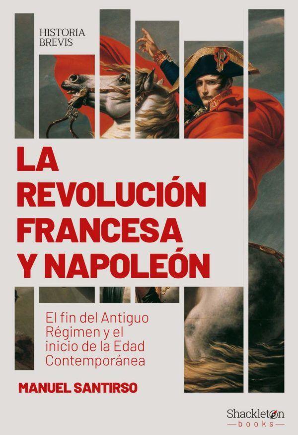 Mejores biografias de napoleon La Revolución francesa y Napoleón
