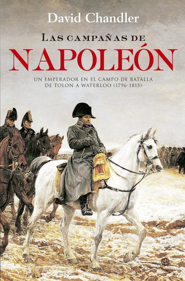 Mejores biografias de napoleon Las Campañas De Napoleón