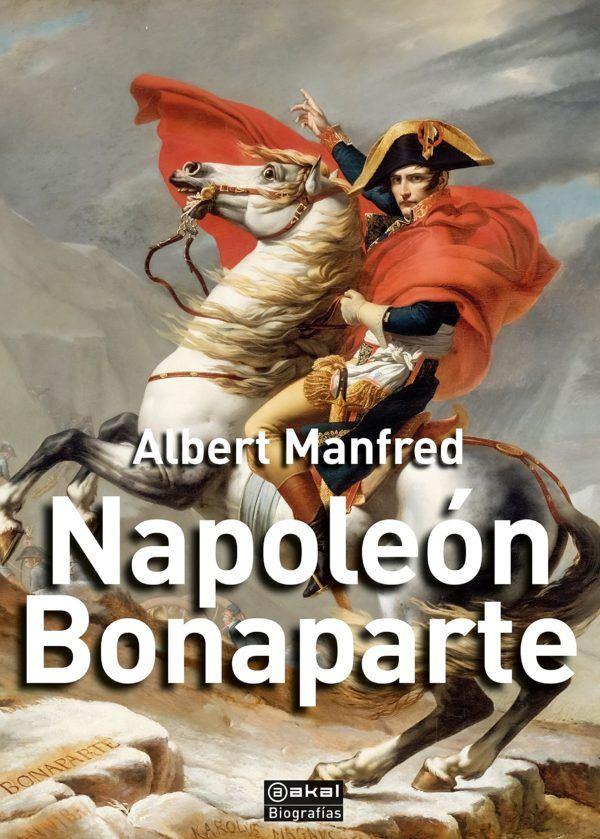 Mejores biografias de napoleon Napoleón Bonaparte