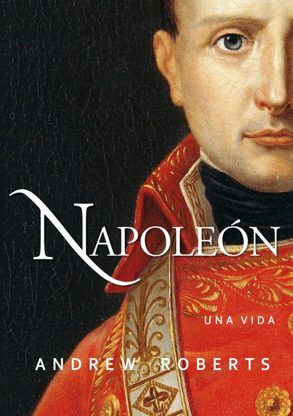 Mejores biografias de napoleon napoleon una vida