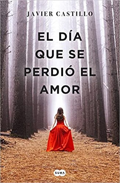 El día que se perdió el amor. Libro Javier Castillo