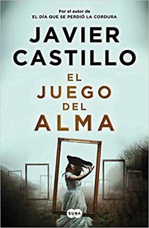 El juego del alma. Libro de Javier Castillo