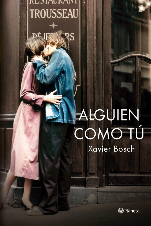 10-libros-para-leer-este-verano-alguien-como-tu-xavier-bosch