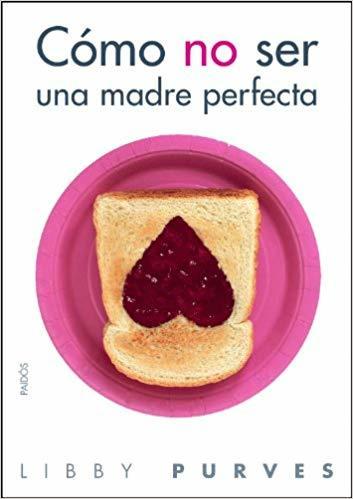 mejores-libros-para-regalar-el-dia-de-la-madre-no-ser-una-madre-perfecta-amazon